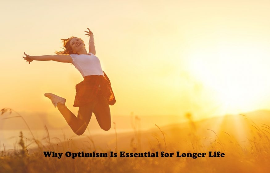 Why Optimism Is Essential for Longer Life